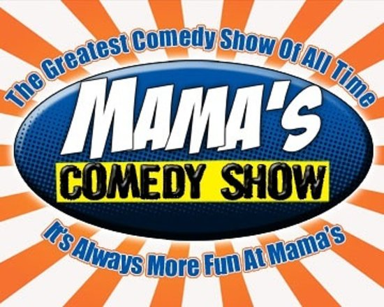 Mama's Comedy Show! Comedy for Grown Ups!