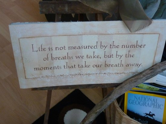 Spa Crystal-Inn B&B Mont Tremblant:                   one of many sayings at the INN