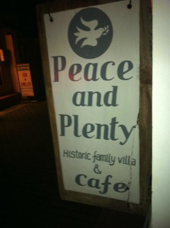 Peace and Plenty:                   Look for this sign and you are in the right place!