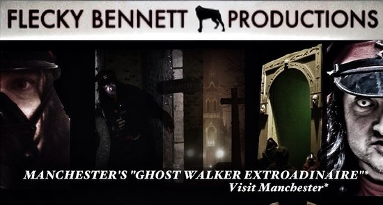 Manchester Ghost Walk: Flecky Bennett Productions...Ghost Walker Extraordinaire