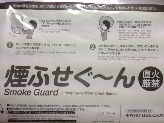 APA Hotel Ikebukuro Eki Kitaguchi:                   Put a plastic bag on your head in case of a fire. (Something we found in the d