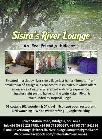 Sisira's River Lounge:                   Sisira's River Lounge, Kithulgala, is a fantastic rainforest Lodge situated ju