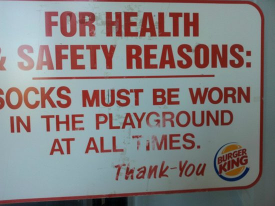 Burger King:                   Dirty Health & Safety Sign