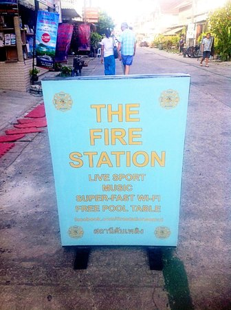 The Fire Station:                   Sign outside on the walking street road, just up from the beach.