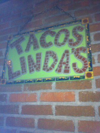 Taco Lindas :                   Watch for this sign.