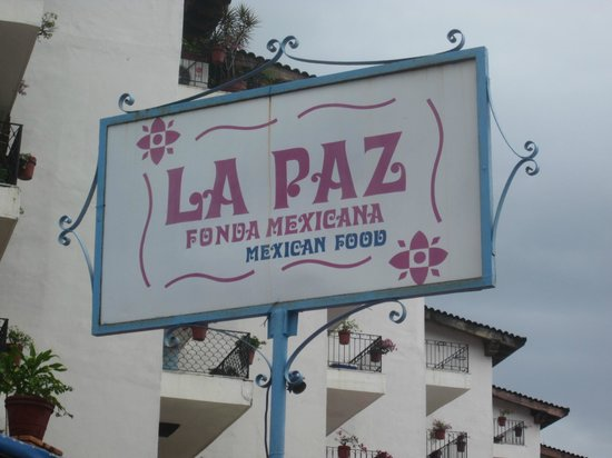 La Paz Fonda Mexicana :                                     Restaurant Sign