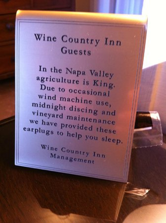 Wine Country Inn & Cottages:                   Ear plugs and a sound machine provided
