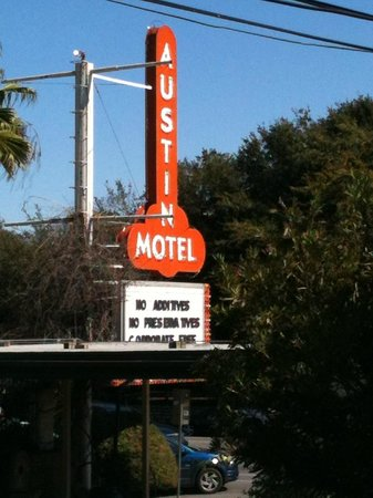 Austin Motel:                   Not easy to miss the sign on South Congress Ave
