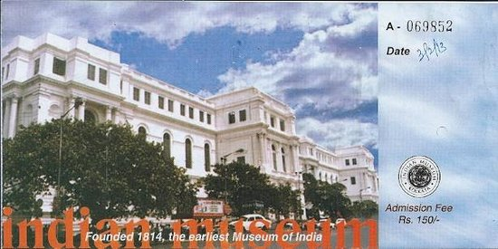 Indian Museum (Jadu Ghar):                   ticket to the museum