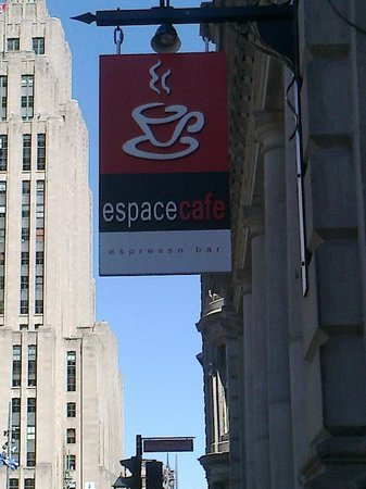 Espace Cafe & Espresso Bar :                   Look for this sign, in the heart of Old Montreal!