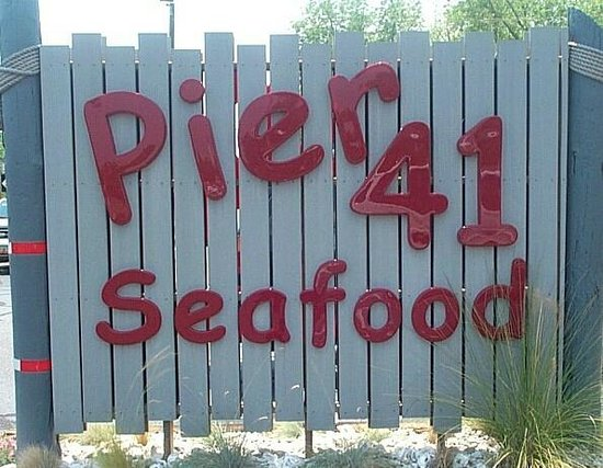 Pier 41 Seafood: You've arrived when you see this!