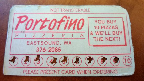 Pizzaria Portofino:                   Warning: Portofino no longer accepts punch cards