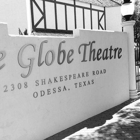 The Globe Theatre:                   Globe Theatre, Odessa TX