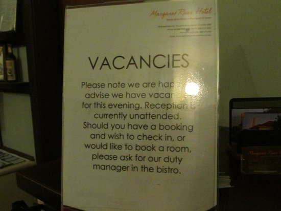 Margaret River Hotel:                   Signage to inform no staff at the front desk