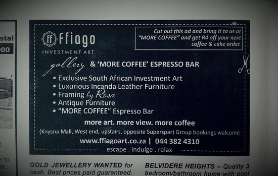 More Coffee Espresso Bar: Show this ad and receive R4 off your next delicious coffee and cake
