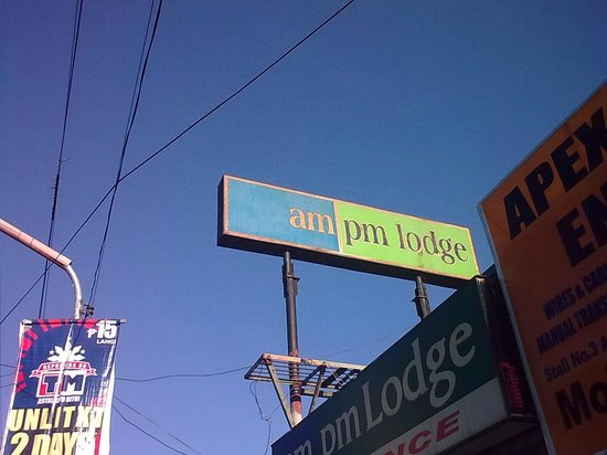 Am/Pm Lodge:                                     the sign of hotel name