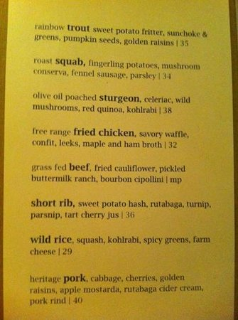 The Farm:                   entree menu, subject to change of course based on the season