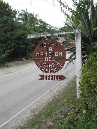 La Mansion del Pajaro Serpiente: Sign on Highway