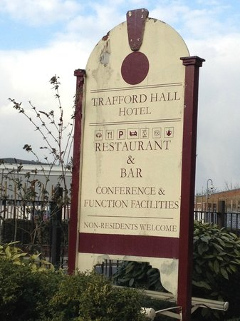 Trafford Hall Hotel : Sign in need of updating