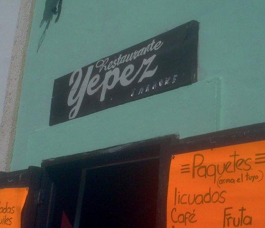 Restaurante Yepez: sign above the front door
