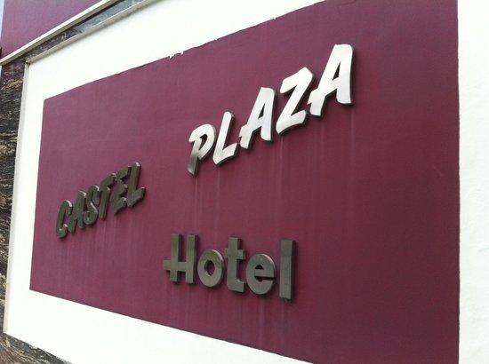Castel Plaza Hotel: ホテル看板
