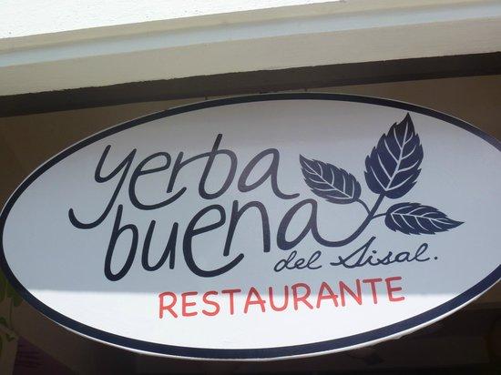 Yerbabuena del Sisal Restaurante : a new sign