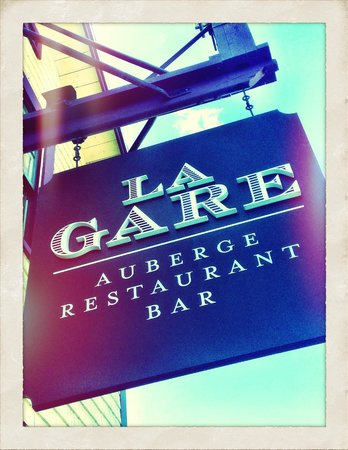 La Gare Auberge Restaurant Bar: the sign out front