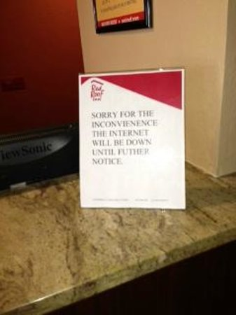 Red Roof Inn & Suites Corpus Christi: NO INTERNET FOR 8 DAYS  and down until further notice