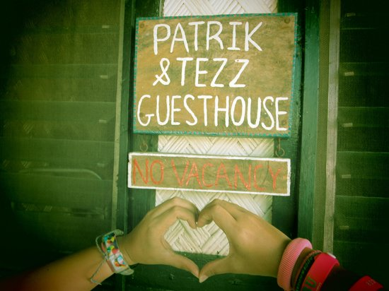 Patrik & Tezz Guesthouse: WE LOVE YOU GUYS