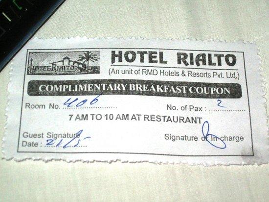 Hotel Rialto: Break-fast coupen which u will get in evening.