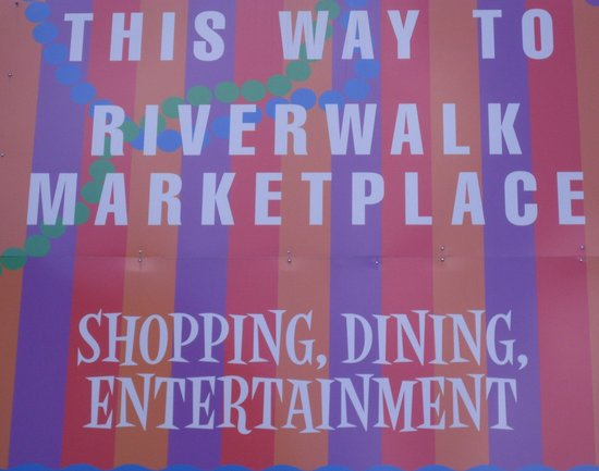 Riverwalk Marketplace : Walk the other way