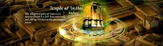 The Time Elevator Rome Experience : Tempio di Vesta oggi.....