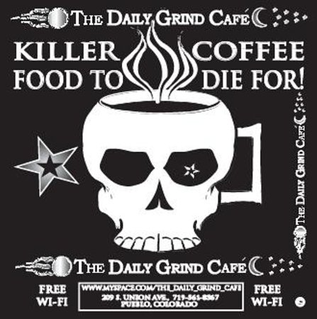 Daily Grind Cafe : Killer Coffee, Food To Die For!
