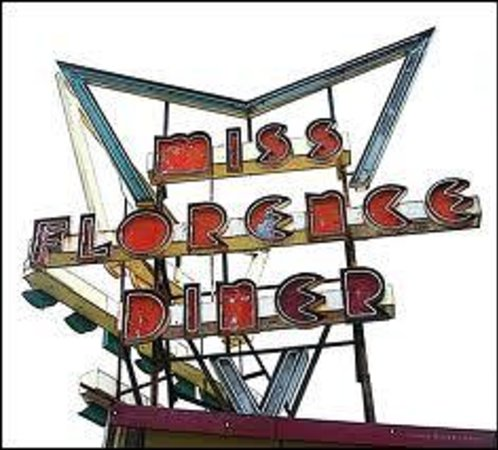 The Miss Florence Diner sign welcomes you