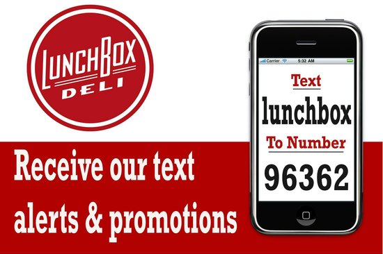 Lunch Box Deli: text us and get promo alerts