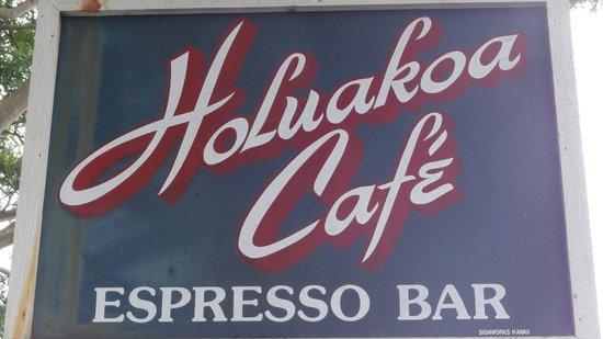 Holuakoa Cafe & Gardens: Holuakoa Café sign