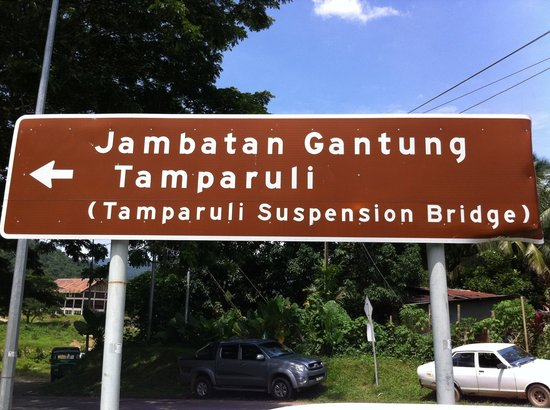Tamparuli Suspension Bridge: A sign board near the bridge