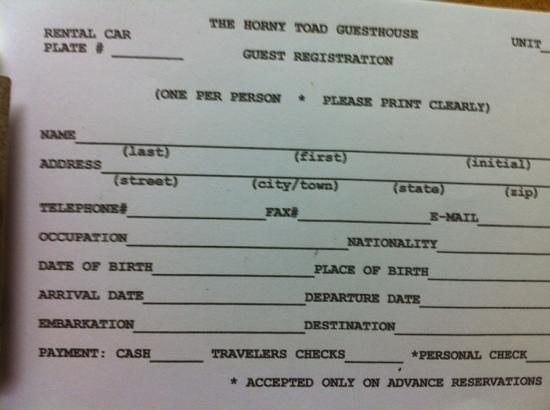 The Horny Toad Guesthouse : The extremely nosey form we had to fill out. identity theft anyone?