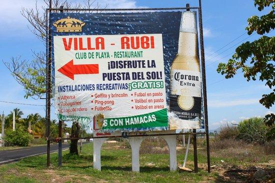 Villa Rubi : Este letrero está a la derecha sobre la carretera, para que lo ubiquen