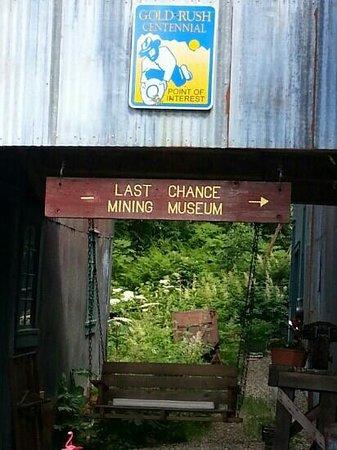 Last Chance Mining Museum: Museum Entrance