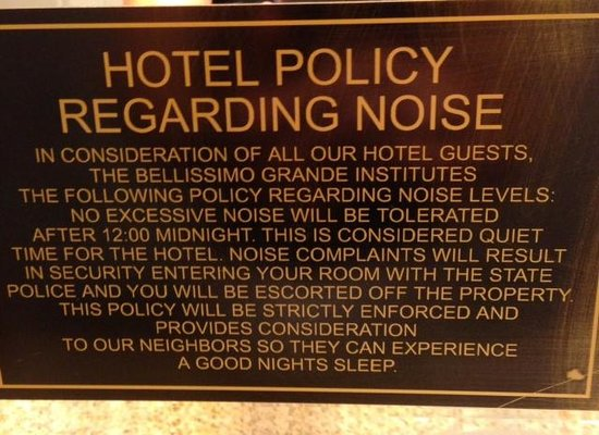 Bellissimo Grande Hotel: noise policy