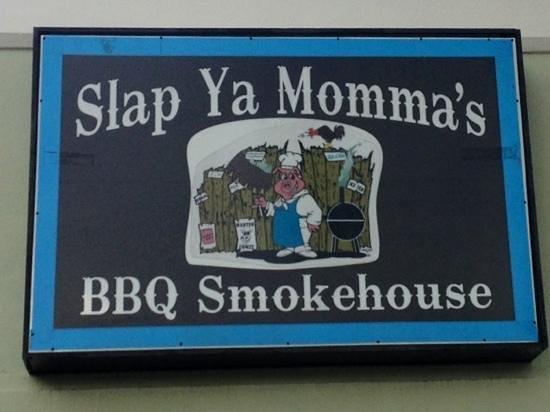 Slap Ya Momma's Barbeque Smoke House: Slap Ya Mamma