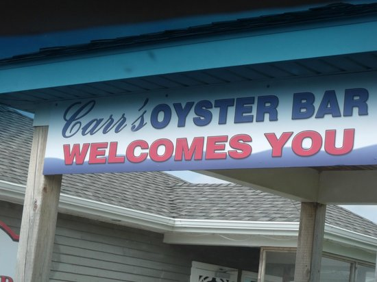 Carr's  Oyster Bar: Welcoming sign....
