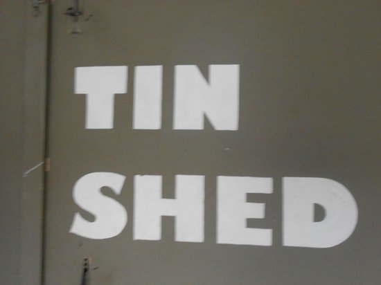 Tin Shed Experience : Don't want too give to much away
