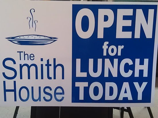 The Smith House: Everyday except Wednesday!