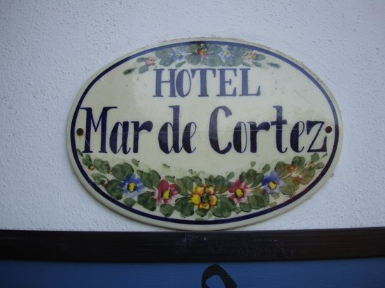 Hotel Mar de Cortez : 22 Years and I always smile at this sign!