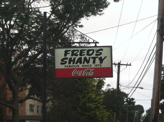 Fred's Shanty: Look for this sign!!!!! It means good eats!