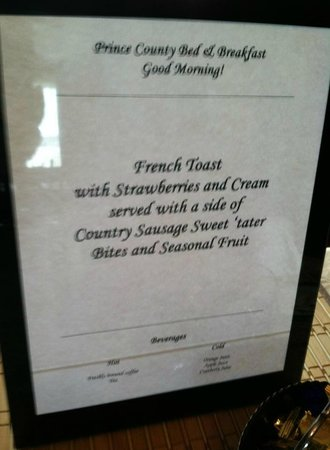 Prince County Bed & Breakfast: Menu of our first breakfast - French Toast made with fresh baked bread!!!