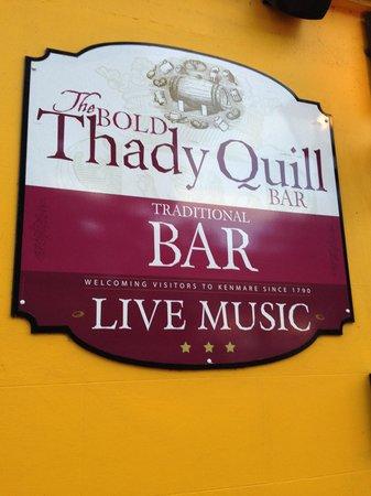 The Bold Thady Quill : L'insegna del locale