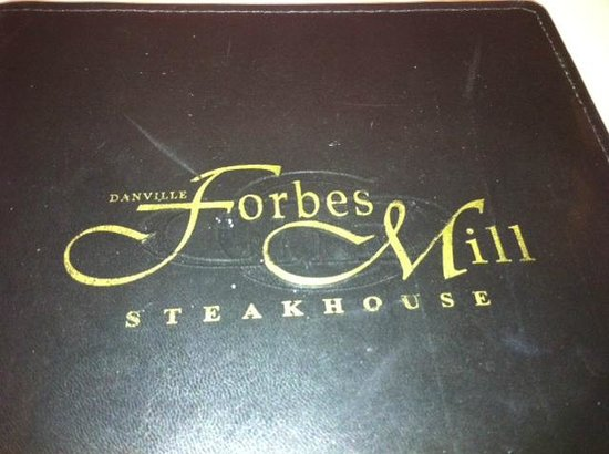 Forbes Mill Steakhouse - Danville: Forbes Mill Menu